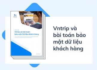 WhiteHub case study - VNTRIP và bài toán bảo mật dữ liệu khách hàng