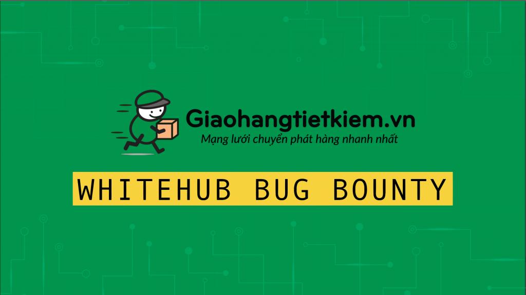 Giao hàng tiết kiệm triển khai Bug Bounty trên WhiteHub