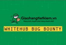 Giaohangtietkiem.vn công bố Bug Bounty trên WhiteHub