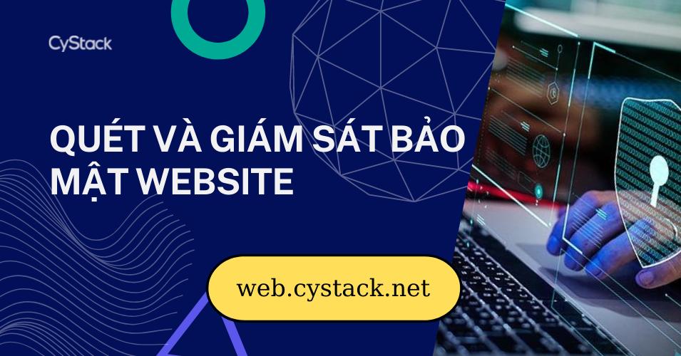 Ra mắt CyStack Web Security – Công cụ dò quét bảo mật cho website và ứng dụng