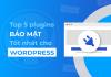 plugin bảo mật Wordpress