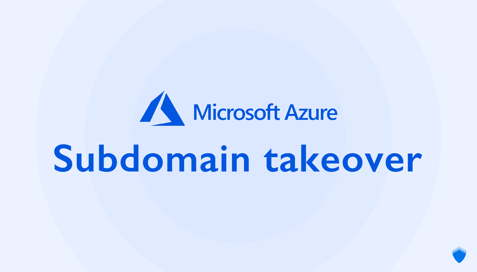 Subdomain takeover – Chapter two: Azure Services