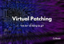 Virtual Patching - vá ảo lỗ hổng