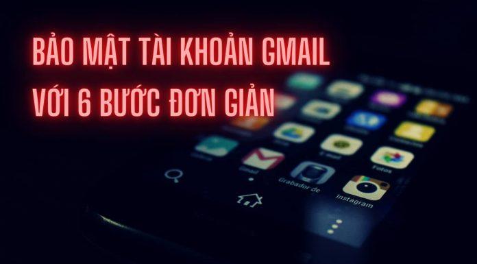 bảo mật tài khoản gmail dễ dàng