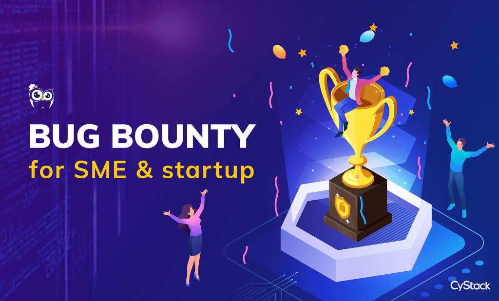 Bug Bounty liệu có phải giải pháp phù hợp cho SME và startup?